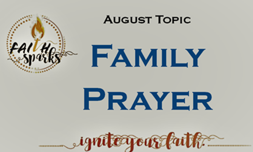 Family Prayer Teaches Valuable Life Lessons