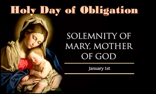 January 1, 2020 - Holy Day of Obligation: Solemnity of Mary, Mother of God
