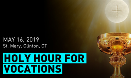 Monthly Holy Hour for Vocations - May 16th at 6pm in Clinton, CT