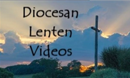 Diocesan Lenten Videos-Week 7 Prayer