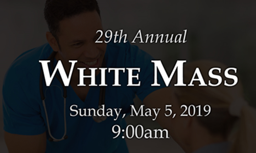 29th Annual White Mass - May 5, 2019 at 9am