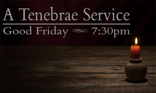 Tenebrae Service - 7:30 on Friday, April 19 at St. Columba Church in Columbia, CT