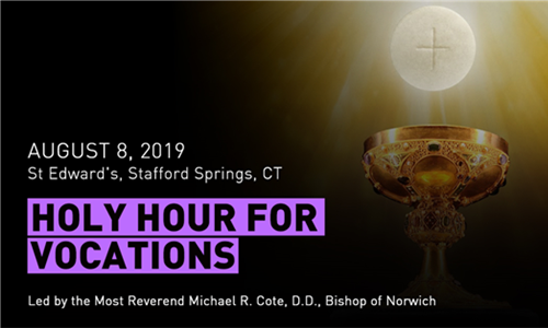 Monthly Holy Hour for Vocations - August 8th at 6pm in Stafford Springs, CT